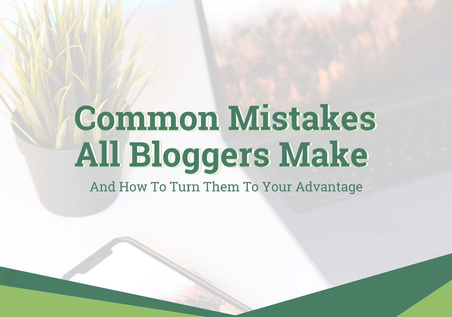 Common Mistakes All Bloggers Make And How To Turn Them To Your Advantage Expio Digital Marketing Blogging